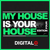 My House Is Your House Edition Four - EP von Various Artists