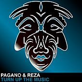 Turn Up The Music by Pagano