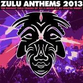 Zulu Anthems 2013 - EP de Various Artists