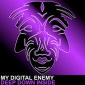 Deep Down Inside by My Digital Enemy