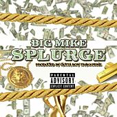 Splurge (Dirty version) de Big Mike