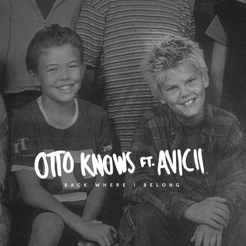 Back Where I Belong (feat. Avicii) de Otto Knows