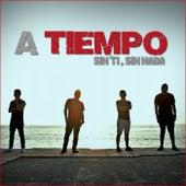 Sin Ti, Sin Nada by El Tiempo