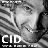 Obevekligt självklart vacker (Svensktoppenutgåva) von Cid