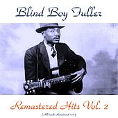 Remastered Hits, Vol. 2 (All Tracks Remastered 2016) by Blind Boy Fuller