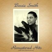 Remastered Hits (All Tracks Remastered 2016) von Bessie Smith