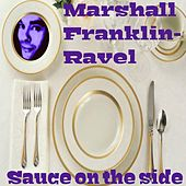 Sauce on the Side by Marshall Franklin-Ravel