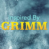 Inspired By 'Grimm' von Various Artists