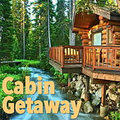 Cabin Getaway de Various Artists