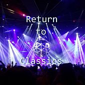Return to Classics by Various Artists