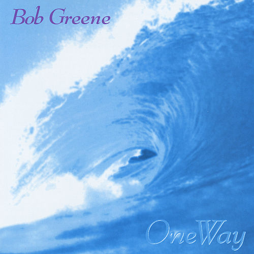 One Way by Bob Greene