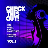 Check This Out! (20 Deep Party Smoothies), Vol. 1 von Various Artists