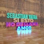 Si Esto No Se Llama Amor by Sebastián Yatra