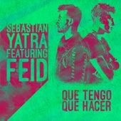 Que Tengo Que Hacer (feat. Feid) by Sebastián Yatra