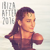 Ibiza Afterhours 2016 by Various Artists