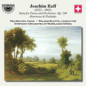 Joachin Joachim Raff: Suite for Piano and Orchestra, Op. 200 - Overtures & Preludes by Tra Nguyen