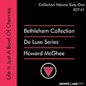 Deluxe Series Volume 61 (Bethlehem Collection): Life Is Just a Bowl of Cherries de Howard Mcghee