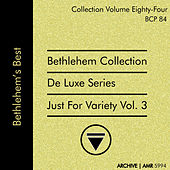 Deluxe Series Volume 84 (Bethlehem Collection): Just for Variety, Volume 3 di Various Artists