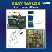 Four Classic Albums (Cross Section / The Billy Taylor Trio with Candido / The Billy Taylor Touch / With Four Flutes) [Remastered] de Billy Taylor