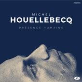 Présence Humaine (Bonus Track Version) von Michel Houellebecq
