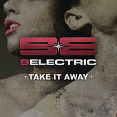 Take It Away by 9electric