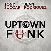 Uptown Funk (feat. Jean Rodriguez) - Single by Tony Succar