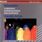 Schumann: Carnaval; Kinderszenen; Waldszenen von Claudio Arrau