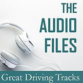 The Audio Files: Great Driving Tracks di Various Artists