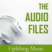 The Audio Files: Uplifting Music de Various Artists