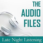 The Audio Files: Late Night Listening by Various Artists