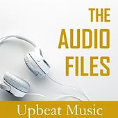 The Audio Files: Upbeat Music de Various Artists