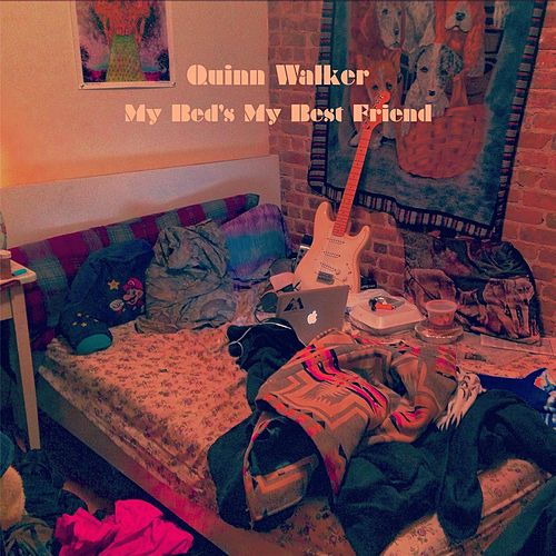 My Bed's My Best Friend by Quinn Walker