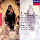 Berlioz: L'Enfance du Christ; La Mort de Cléopâtre; La Mort d'Ophélie etc by Sir Colin Davis