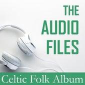 The Audio Files: Celtic Folk Album by Various Artists