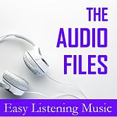 The Audio Files: Easy Listening Music by Various Artists