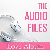 The Audio Files: Love Album by Various Artists