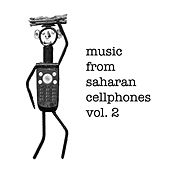 Music from Saharan Cellphones, Vol. 2 by Various Artists