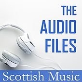 The Audio Files: Scottish Music by Various Artists