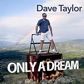 Only a Dream by Dave Taylor