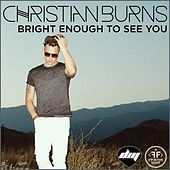 Bright Enough To See You von Christian Burns