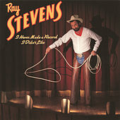 I Never Made a Record I Didn't Like by Ray Stevens