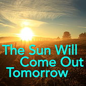 The Sun Will Come Out Tomorrow by Various Artists