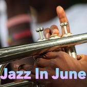 Jazz In June von Various Artists