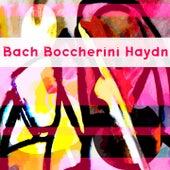 Bach, Boccherini & Haydn by Various Artists