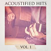 Acoustified Hits, Vol. 1 by Bar Lounge