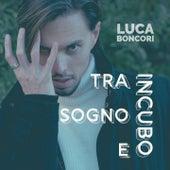 Tra sogno e incubo by Luke