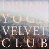 Drunk Yoga Velvet Club di Tacdmy