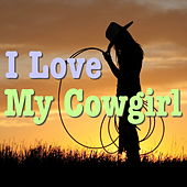 I Love My Cowgirl by Various Artists