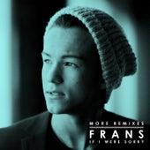 If I Were Sorry (More Remixes) van Frans