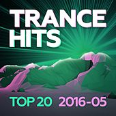 Trance Hits Top 20 - 2016-05 von Various Artists